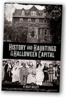 """""""History and Hauntings of the Halloween Capital"""""""